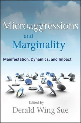 Microaggressions and Marginality by Derald Wing Sue