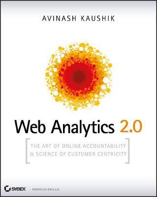Web Analytics 2.0 by Avinash Kaushik