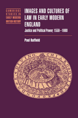 Images and Cultures of Law in Early Modern England by Paul Raffield