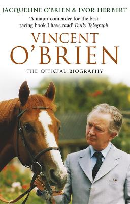 Vincent O'Brien - The Official Biography book