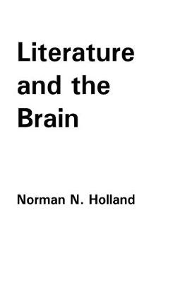 Literature and the Brain by Norman N. Holland