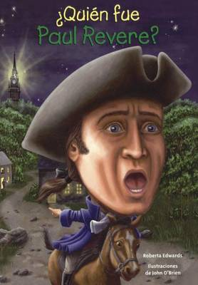 Quien Fue Paul Revere? by Roberta Edwards