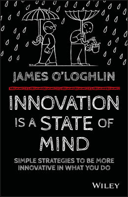 Innovation is a State of Mind by James O'Loghlin