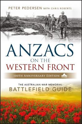 ANZACS on the Western Front by Peter Pederson