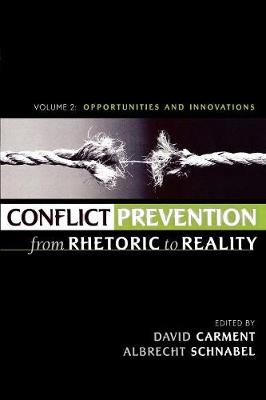 Conflict Prevention from Rhetoric to Reality  v. 2 by David Carment