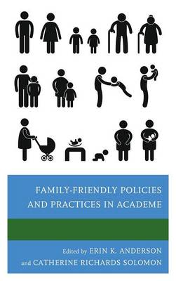 Family-Friendly Policies and Practices in Academe by Erin K. Anderson