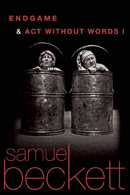 Endgame and ACT Without Words by Samuel Beckett