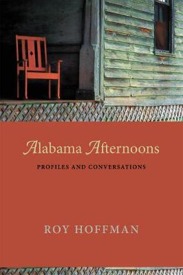 Alabama Afternoons by Roy Hoffman