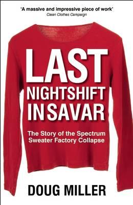 Last Nightshift in Savar by Doug Miller
