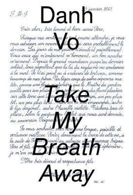 Danh Vo: Take My Breath Away book