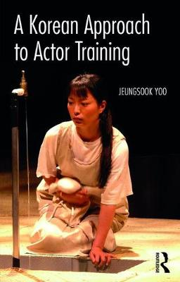 Korean Approach to Actor Training book