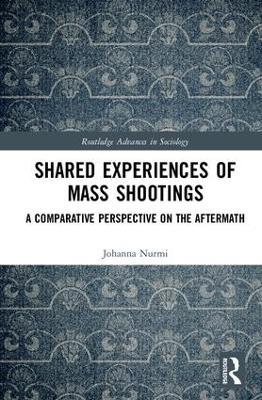 Shared Experiences of Mass Shootings by Johanna Nurmi