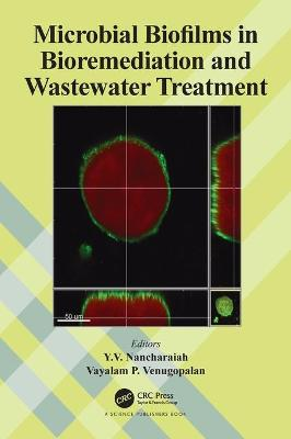 Microbial Biofilms in Bioremediation and Wastewater Treatment book