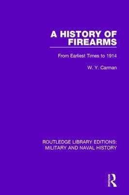 A History of Firearms by W. Y. Carman