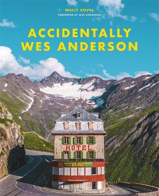Accidentally Wes Anderson by Wally Koval