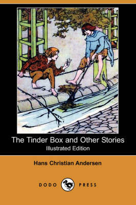 Tinder Box and Other Stories (Illustrated Edition) (Dodo Press) book