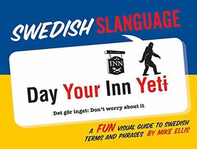 Swedish Slanguage by Mike Ellis