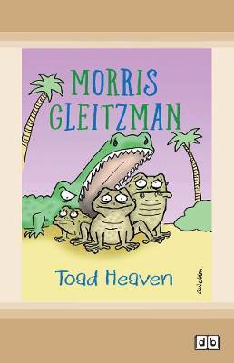 Toad Heaven: Toad Series (book 2) by Morris Gleitzman
