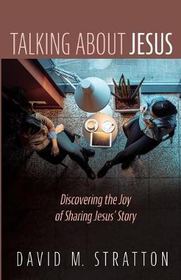 Talking about Jesus by David M Stratton