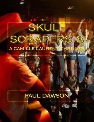 Skull Scrapers 8 by Paul Dawson