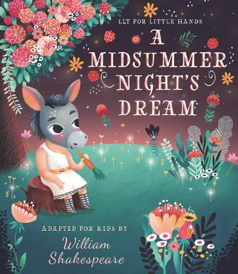 Lit for Little Hands: A Midsummer Night's Dream by Brooke Jorden