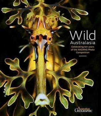 Wild Australasia by Australian Geographic
