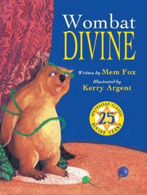 Wombat Divine 25th Anniversary by Mem Fox