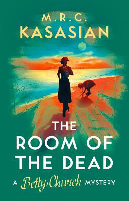 The Room of the Dead by M.R.C. Kasasian