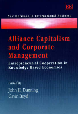 Alliance Capitalism and Corporate Management: Entrepreneurial Cooperation in Knowledge Based Economies by John H. Dunning