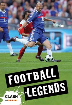 Clash Level 1: Football Legends by Clive Gifford