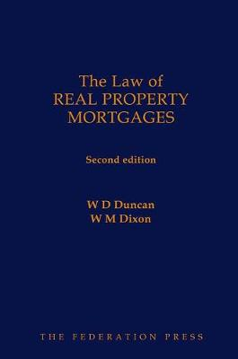 The Law of Real Property Mortgages by Bill Duncan