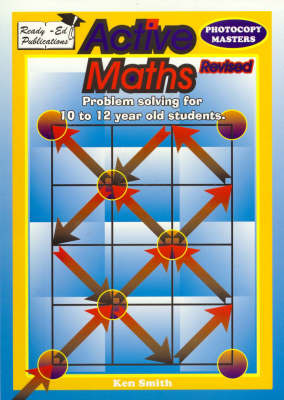 Active Maths: Problem Solving for 10- to 12-Year-Old Students: Photo Copy Masters by Ken Smith