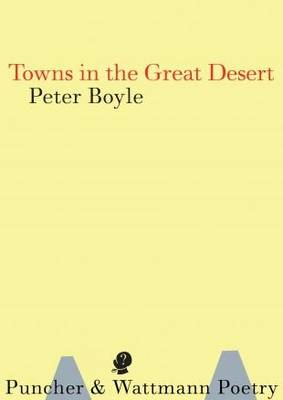 Towns in the Great Desert by Peter Boyle