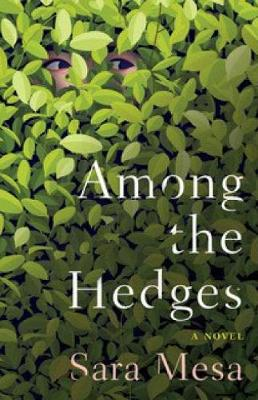 Among The Hedges by Sara Mesa