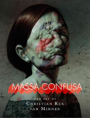 Massa Confusa: The Art of Christian Rex van Minnen book