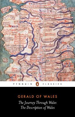 The Journey Through Wales and the Description of Wales by Gerald of Wales