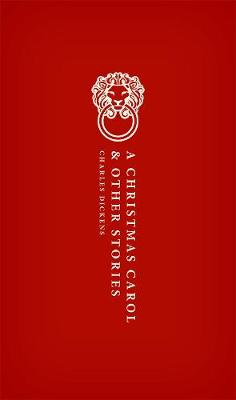 A A Christmas Carol: and Other Christmas Stories by Charles Dickens