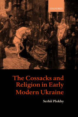 The Cossacks and Religion in Early Modern Ukraine book
