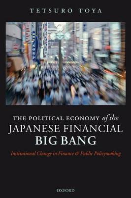Political Economy of the Japanese Financial Big Bang by Jennifer Amyx
