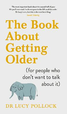 The Book About Getting Older (for people who don't want to talk about it) book