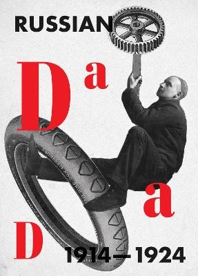 Russian Dada 1914-1924 by Margarita Tupitsyn