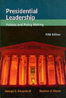 Presidential Leadership by George C. Edwards