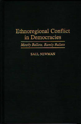 Ethnoregional Conflict in Democracies by Saul Newman