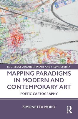 Mapping Paradigms in Modern and Contemporary Art: Poetic Cartography book