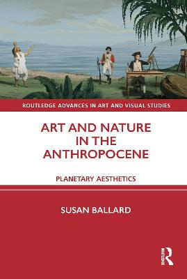 Art and Nature in the Anthropocene: Planetary Aesthetics book