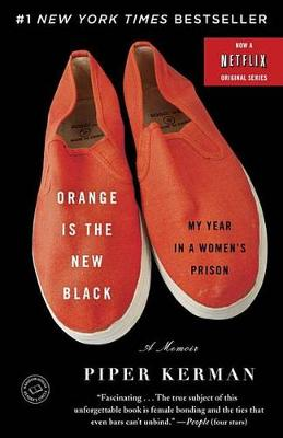Orange Is the New Black by Piper Kerman