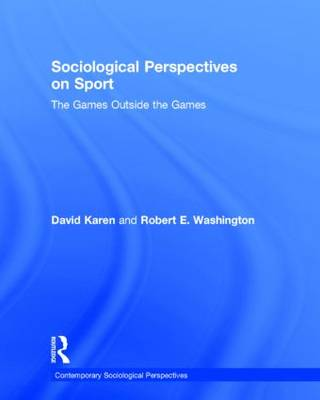 Sociological Perspectives on Sport by David Karen