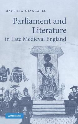 Parliament and Literature in Late Medieval England book