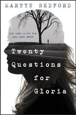 Twenty Questions for Gloria by Martyn Bedford