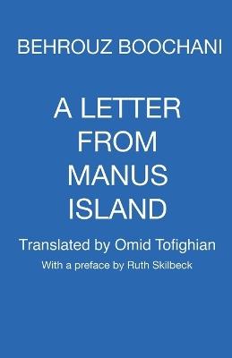 A Letter from Manus Island by Behrouz Boochani